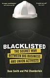 Blacklisting: The Secret War Between Big Business and Union Activists
