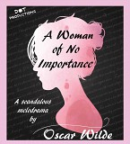 A WOMAN OF NO IMPORTANCE Dot Productions