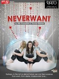 Bite-Size Plays present: Neverwant