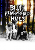Blue Remembered Hills
