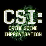C.S.I: Crime Scene Improvisation