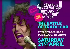 DEAD70s - Live at The Battle of Trafalgar