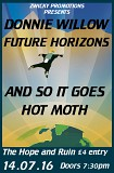 Donnie Willow, Future Horizons, And So It Goes, Hot Moth: Zwicky Promotions