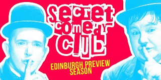 Edinburgh Fringe Festival Previews at The secret Comedy Club