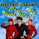 Electric Cabaret presents Come Fly With Me