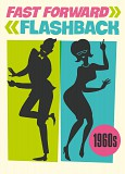 Fast Forward Flashback - 1960s