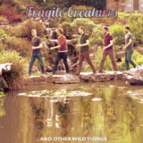 SPECTRUM: Fragile Creatures/ Fierce Friend/ Prince Vaseline/ The Willing Gales/ Aaron King