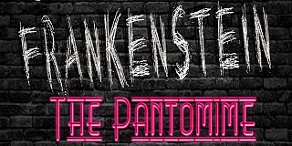 Frankenstein the Pantomime