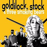 Goldilock, Stock & Three Smoking Bears