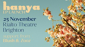 HANYA *EP Launch* W/ Special Guests Blush & Zooz
