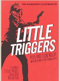 LITTLE TRIGGERS - Free gig and Club night