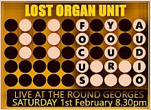 Lost Organ Unit @ The Round Georges