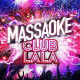 MASSAOKE'S CLUB LA LA
