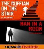 New@theLittle 1: The Ruffian on the Stair  & Man in a Room