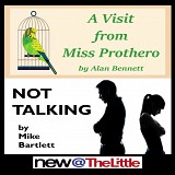 New@theLittle 2020 A Visit from Miss Prothero by Alan Bennett & Not Talking  by Mike Bartlett