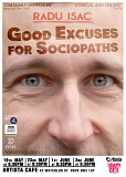 Radu Isac: Good Excuses for Sociopaths