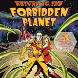 Return to the Forbidden Planet by Bob Carlton, Inspired by the motion picture Forbidden Planet courtesy of Turner Entertainment Co