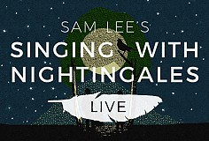 Sam Lee's Singing With Nightingales: LIVE