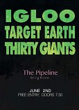 Target Earth, Igloo & Thirty Giabts