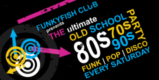 The Ultimate Old School Party @Funkyfish Club