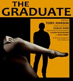 The Graduate Adapted by Terry Johnson, Based on the novel by Charles Webb