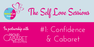 The Self Love Sessions: Confidence and Cabaret