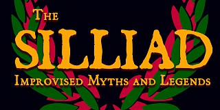The Silliad: Improvised Myths and Legends
