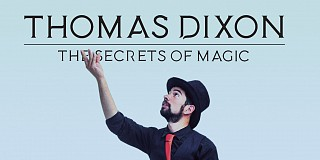 Thomas Dixon: The Secrets of Magic