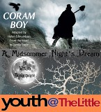 Youth@theLittle Coram Boy Adapted by Helen Edmundson From the novel by Jamila Gavin