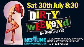 DIRTY WEEKEND ROCK The Neptune.