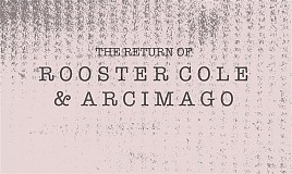 Gig: The Return of Rooster Cole and Arcimago