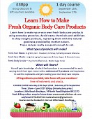 Learn to Make Fresh Organic Body Products