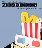 MULTIPLEX BY CHRISTOPHER WILLIAM HILL ACT - Kids Theatre