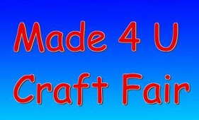 Made 4 U Craft Fair