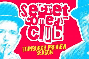 SECRET COMEDY CLUB EDINBURGH FRINGE FESTIVAL PREVIEWS 2019