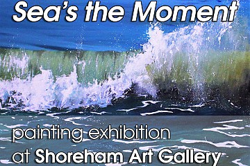 Sea's the Moment -  painting exhibition