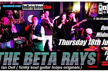 The Beta Rays, Ian Dell, and more TBA. InBrighton Live
