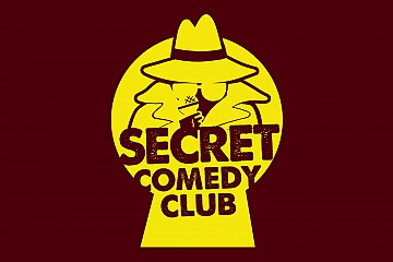 The Secret Comedy Club Fridays